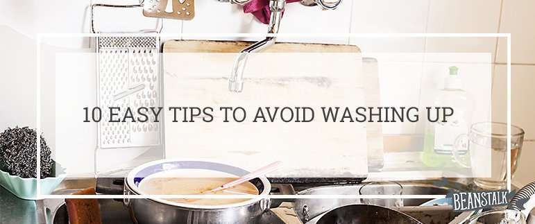 10 EASY TIPS TO AVOID WASHING UP