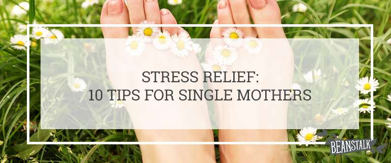 Stress relief for single mothers