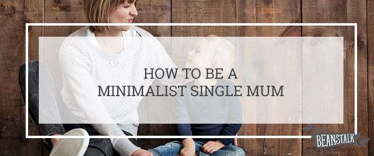 Minimalist single mum
