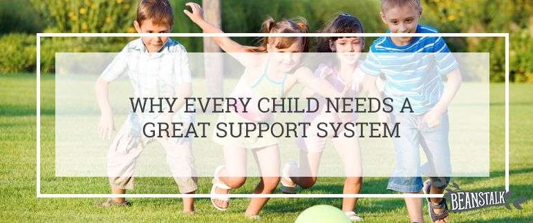 Does your child have a support system?