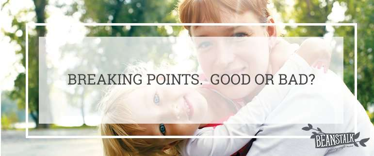 BREAKING POINTS -GOOD OR BAD