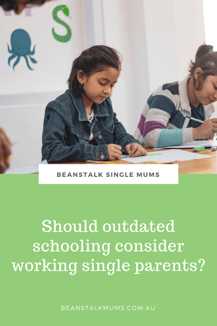 Should outdated schooling consider working single parents? | Beanstalk Single Mums Pinterest