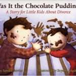 Was it the chocolate pudding? | 12 Books to help your children cope with separation and divorce | Beanstalk Single Mums