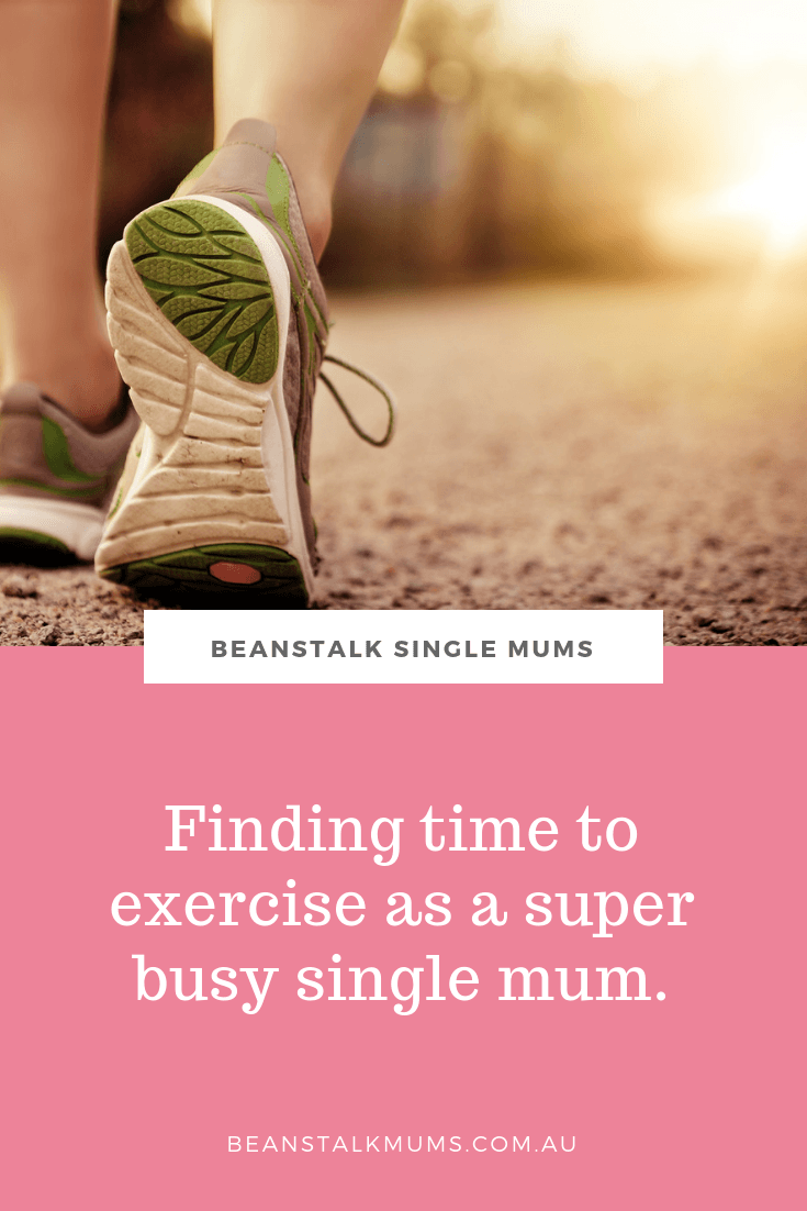 Finding time to exercise as a busy single mum | Beanstalk Mums | Beanstalk Single Mums Pinterest