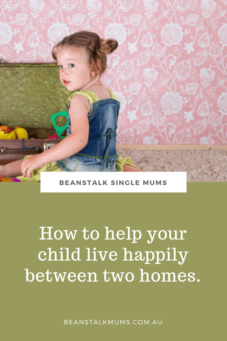 Helping your children live happily between two homes | Beanstalk Single Mums Pinterest