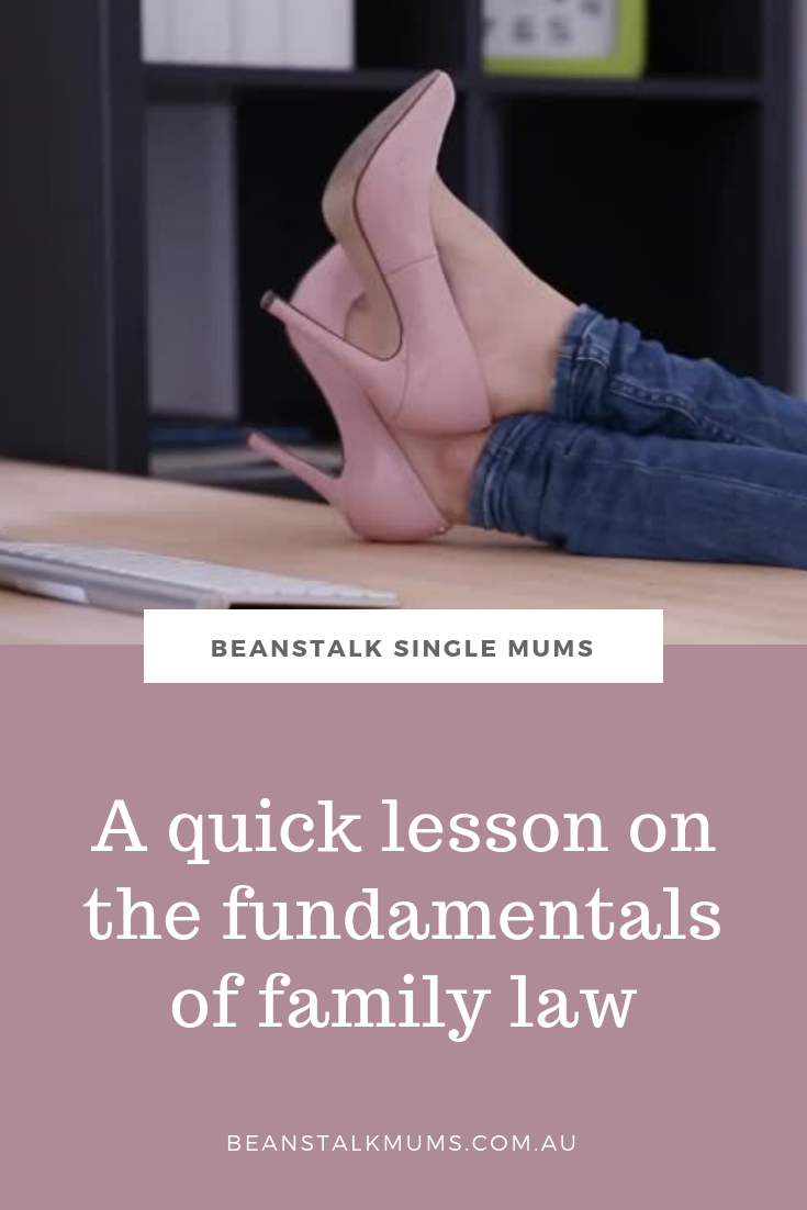 A quick lesson in the fundamentals of family law | Beanstalk Single Mums Pinterest