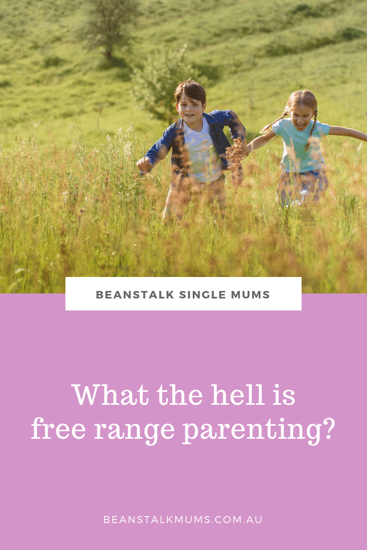 What the hell is free range parenting? | Beanstalk Single Mums Pinterest