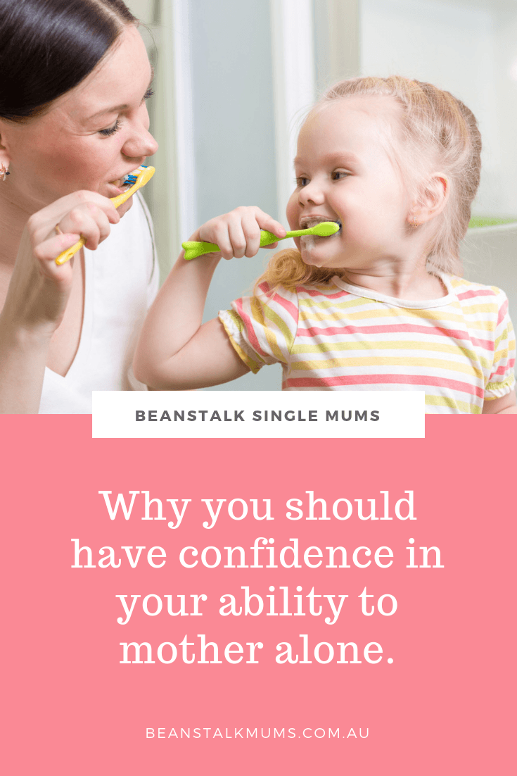 Why you should have confidence in your ability to mother alone | Beanstalk Single Mums Pinterest