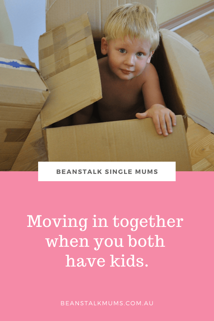 Moving in together when you both have kids | Beanstalk Single Mums Pinterest
