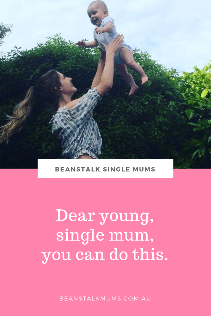 Dear young single mum, you can do this | Beanstalk Single Mums Pinterest