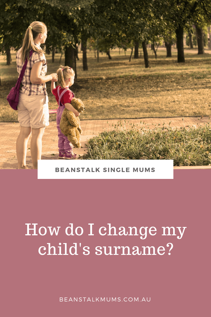 How can I change my child's surname? | Beanstalk Single Mums Pinterest
