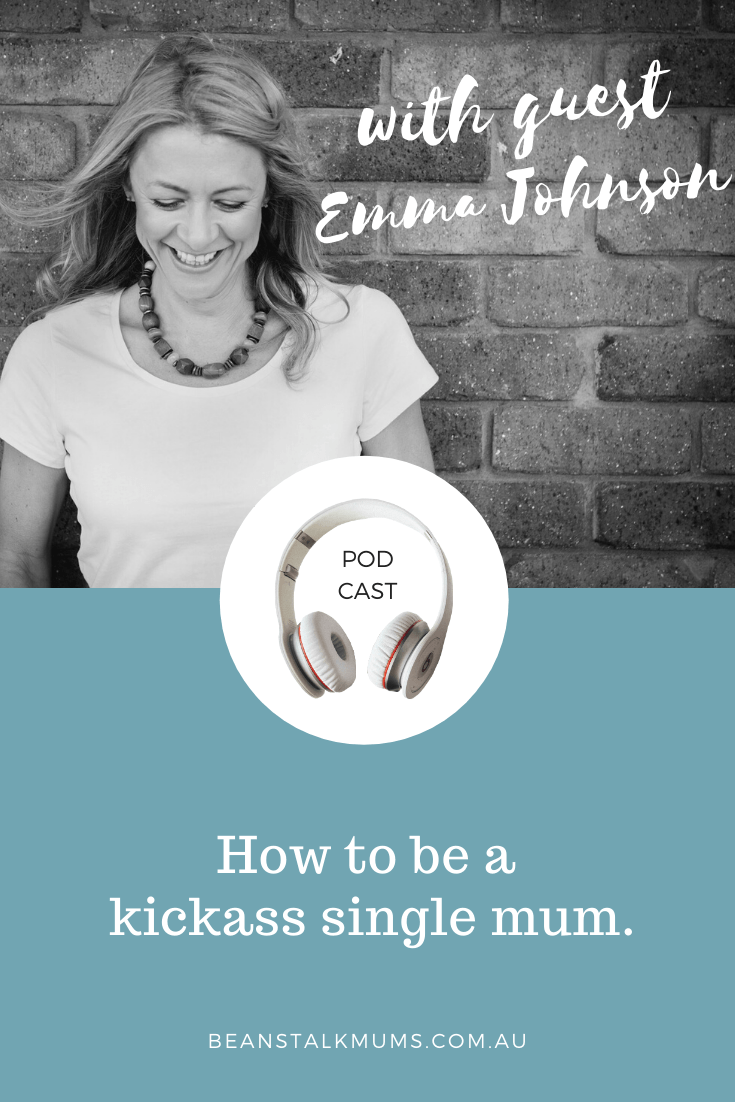 How to be a kickass single mum | Beanstalk Single Mums Podcast | Pinterest
