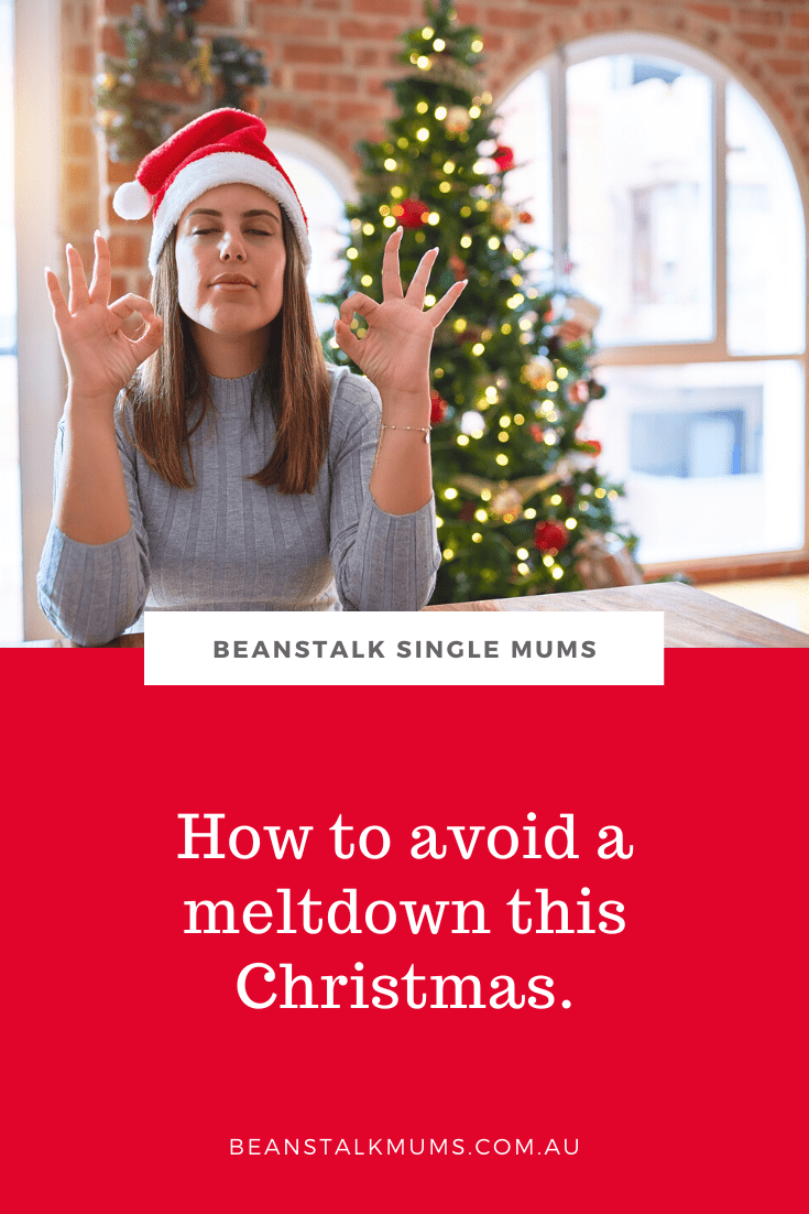 How to avoid a meltdown this Christmas | Beanstalk Single Mums Pinterest