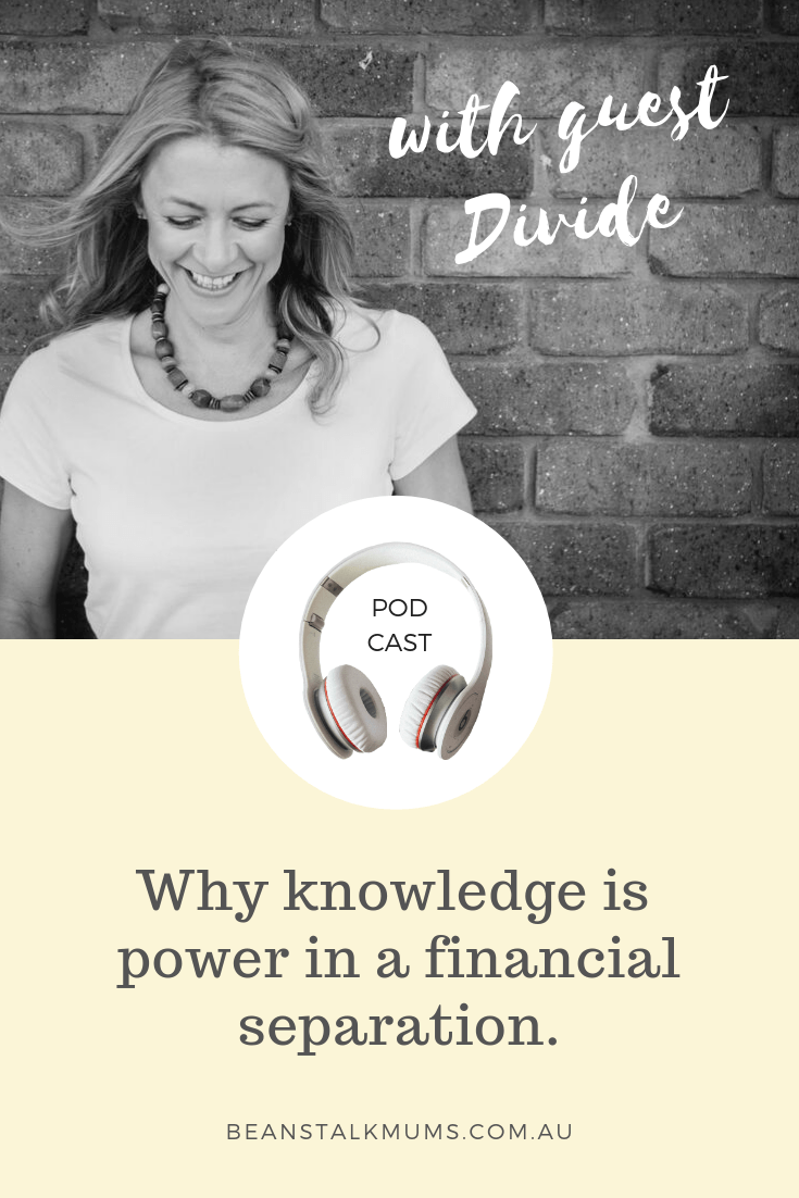 Knowledge is power in a financial separation | Beanstalk Single Mums Podcast