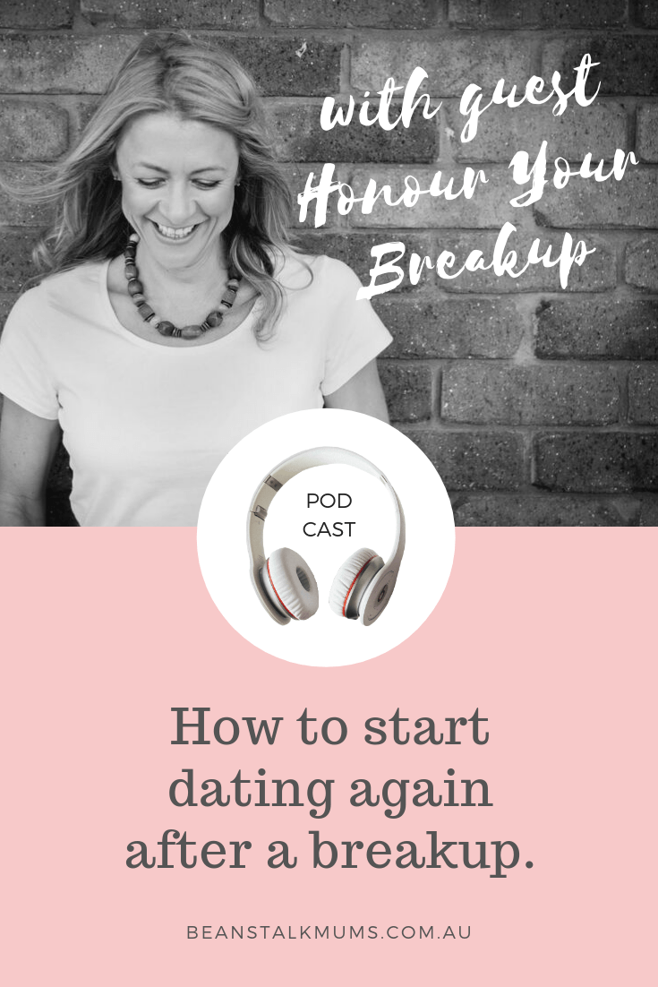 How to start dating again after your breakup | Beanstalk Single Mums Podcast