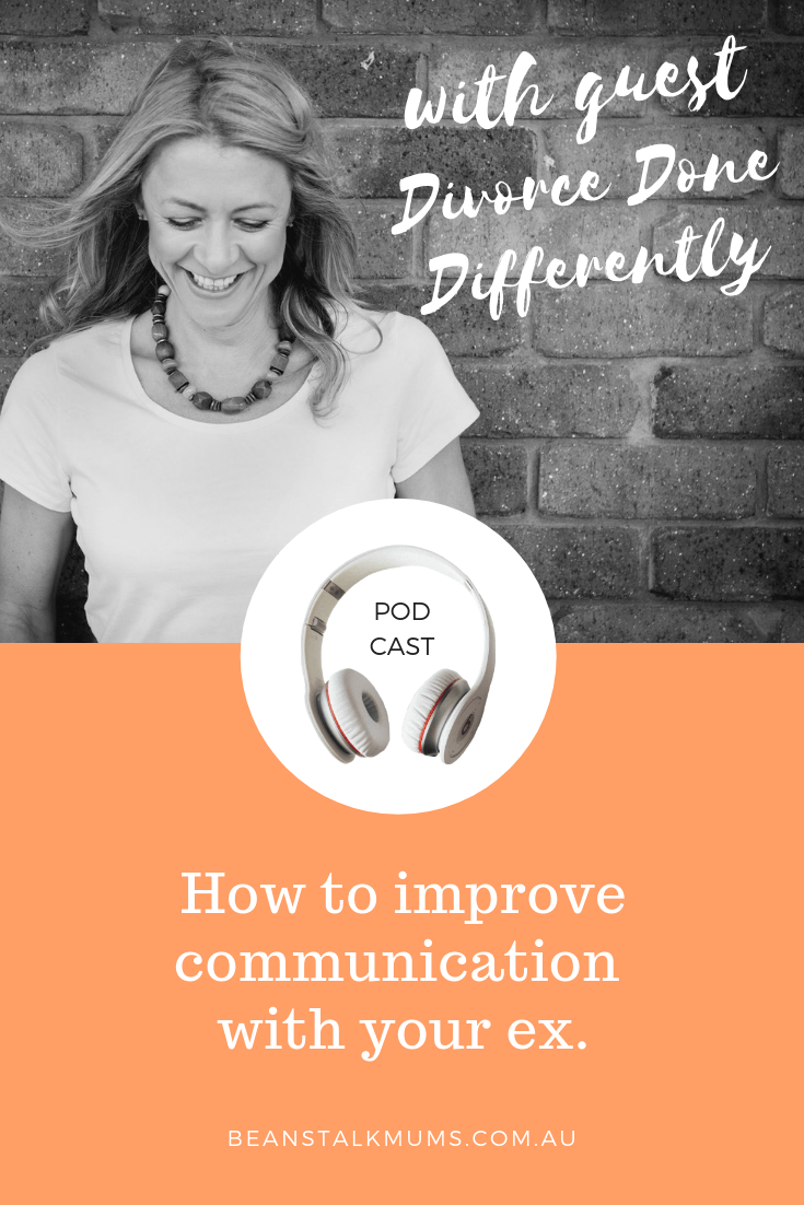 How to improve communication with your ex | Beanstalk Mums Podcast