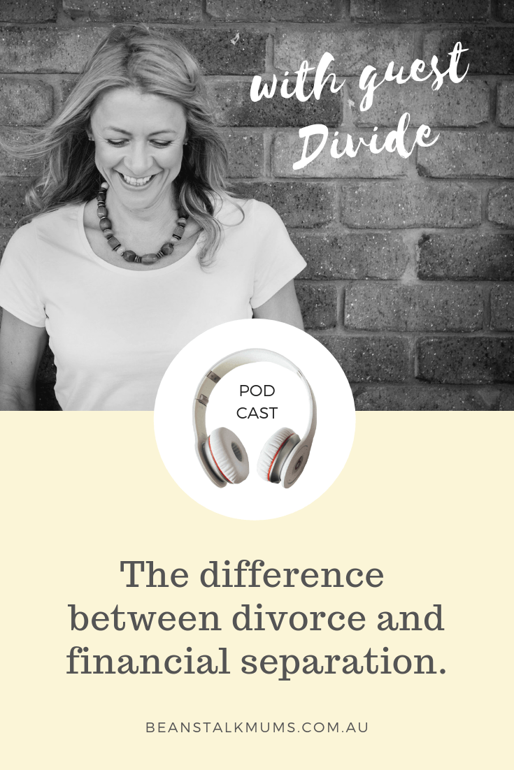 The difference between separation and divorce | Beanstalk Mums Podcast
