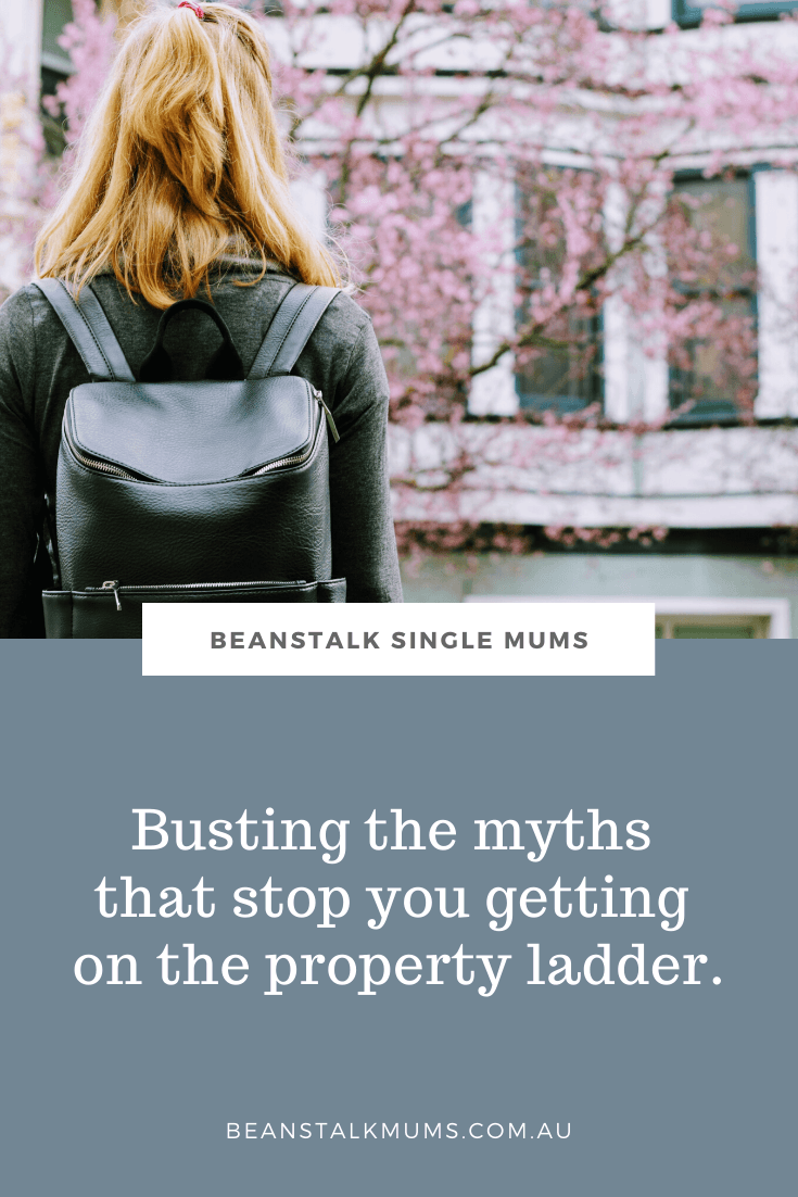 Busting the myths that stop you getting on the property ladder | Beanstalk Single Mums Pinterest