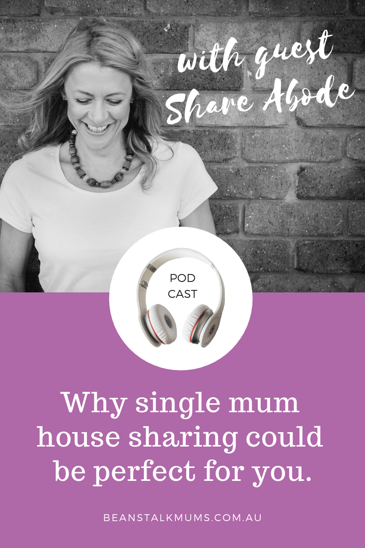 Why single mum house sharing could be perfect for you | Beanstalk Mums Podcast | Pinterest