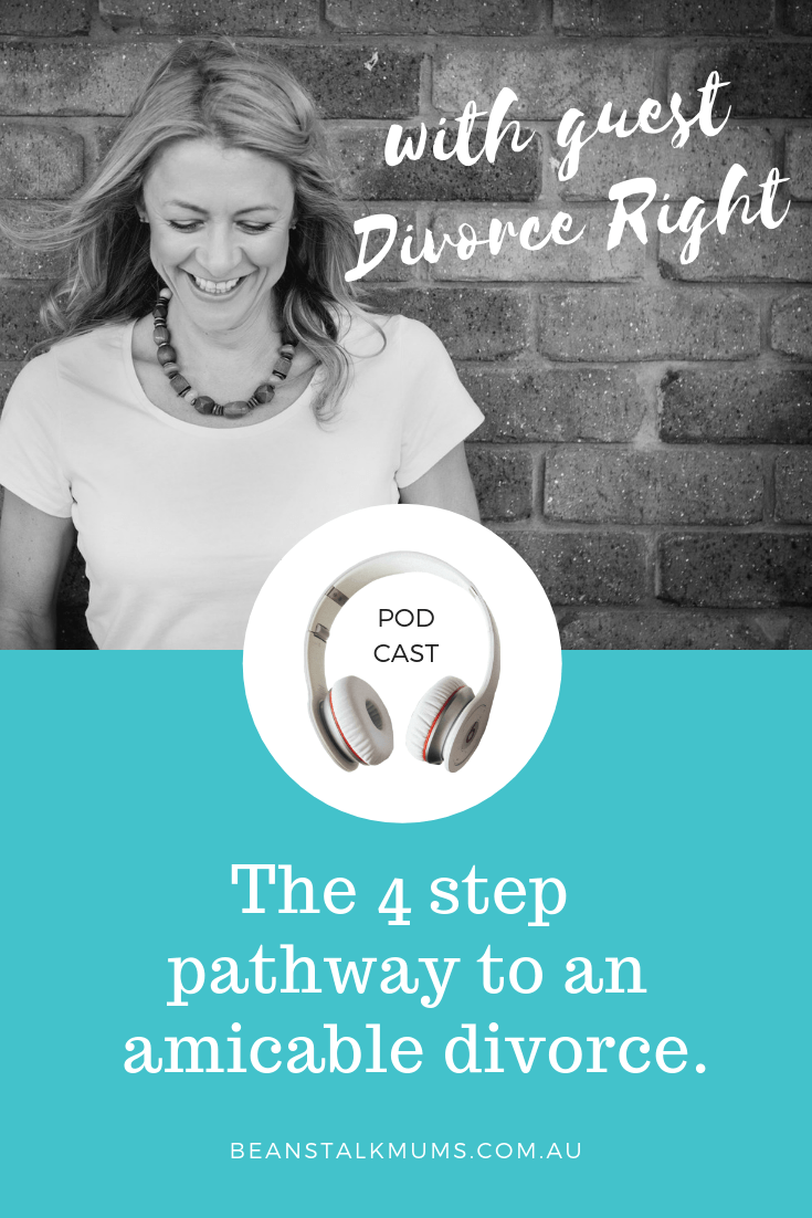 Pathway to an amicable divorce | Beanstalk Single Mums podcast | Pinterest