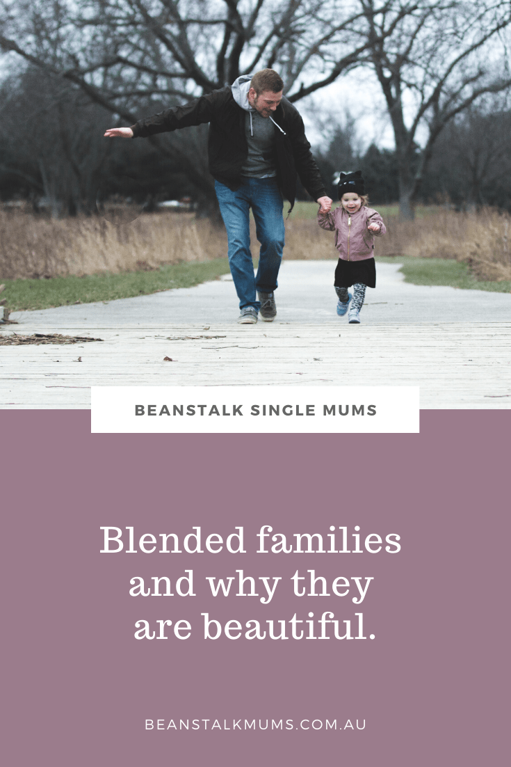 Blended families and why they are beautiful | Beanstalk Single Mums Pinterest