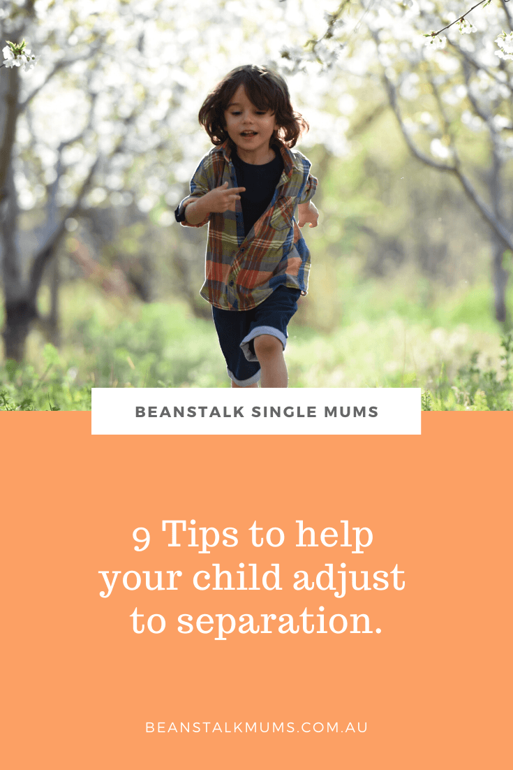 9 Tips to help your child adjust to separation | Beanstalk Single Mums Pinterest