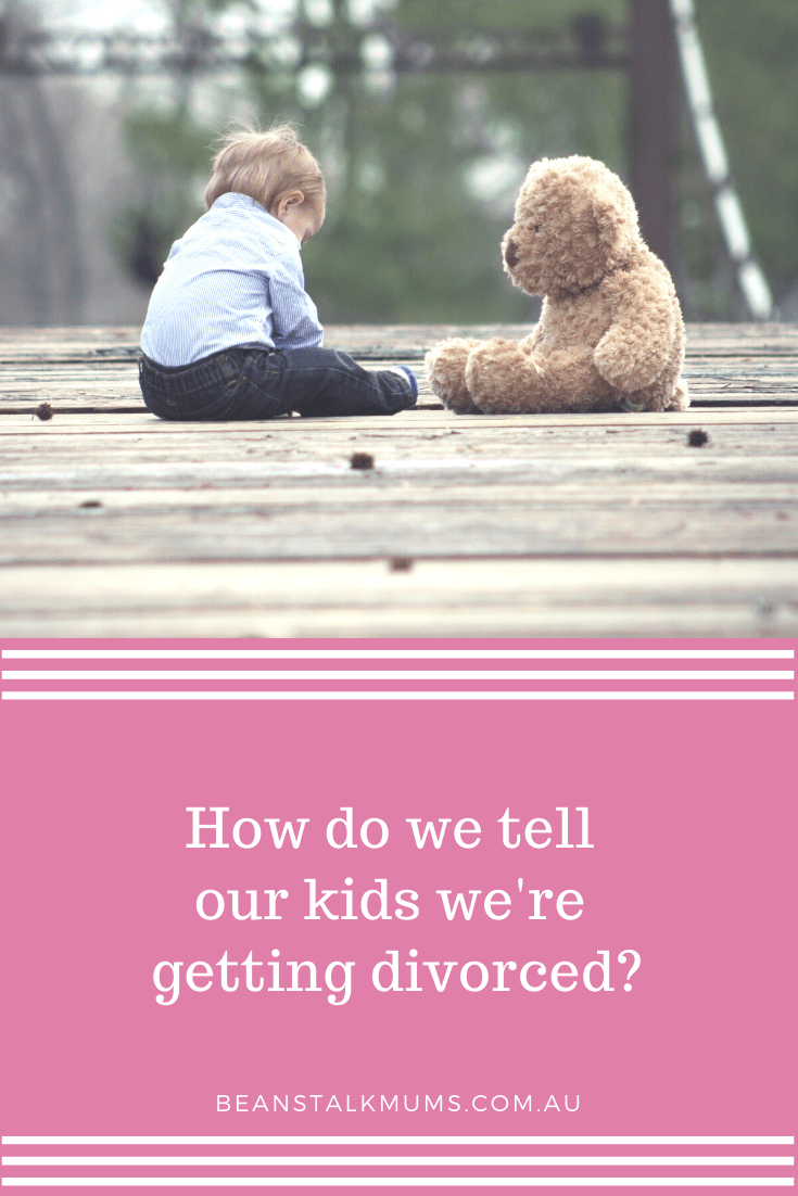 How do we tell our kids we're getting divorced? | Beanstalk Single Mums Pinterest