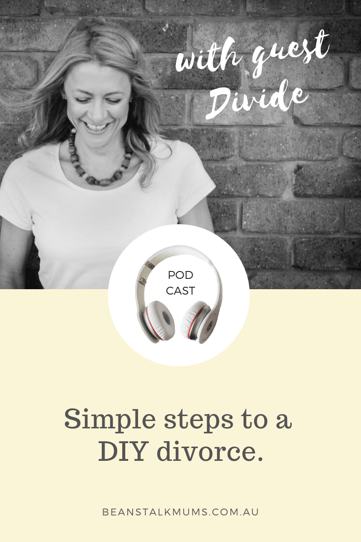 Simple steps to a DIY divorce | Beanstalk Single Mums Podcast