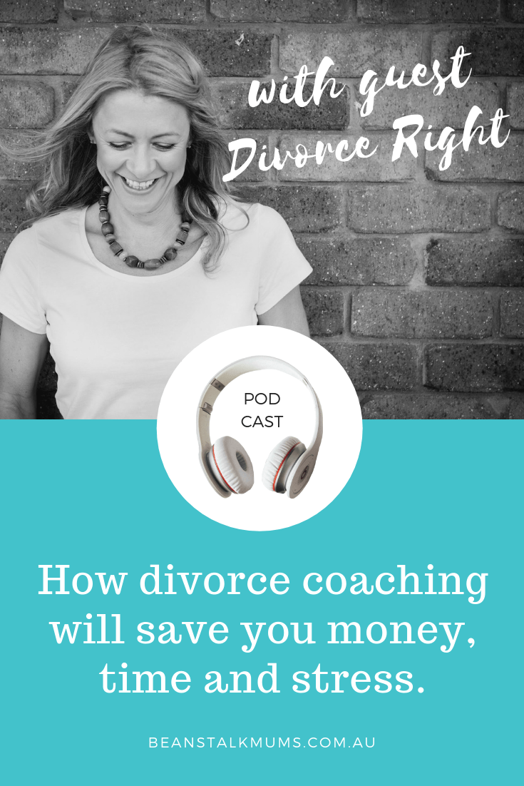 Divorce coaching | Beanstalk Single Mums Podcast