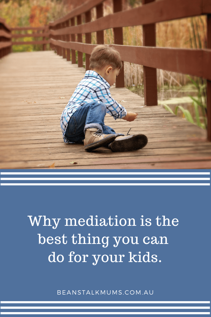 Why mediation is the best thing you can do for your kids | Beanstalk Single Mums Pinterest