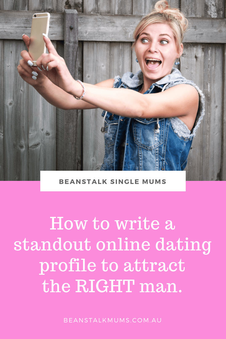 How to write a standout online dating profile to attract the right man | Beanstalk Single Mums Pinterest