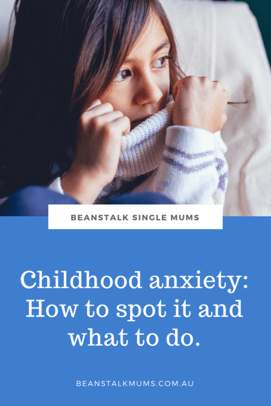 Childhood Anxiety: How to spot it and what you can do | Beanstalk Single Mums Pinterest
