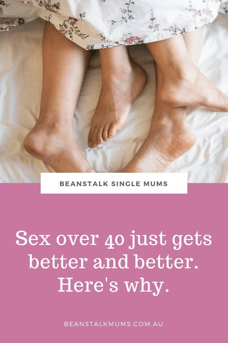 Sex over 40 just gets better and better | Beanstalk Single Mums