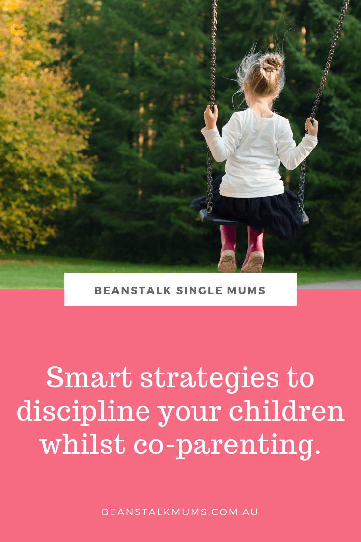 Smart strategies to discipline your children whilst co-parenting | Beanstalk Single Mums Pinterest