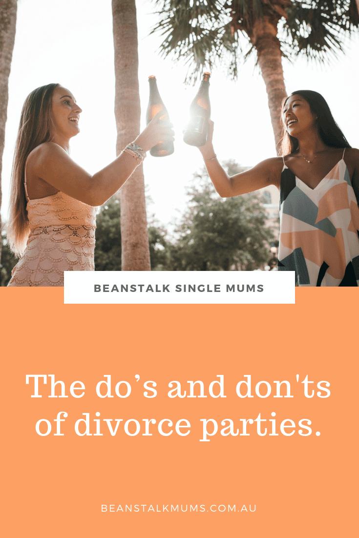Should I have a divorce party | Beanstalk Single Mums Pinterest