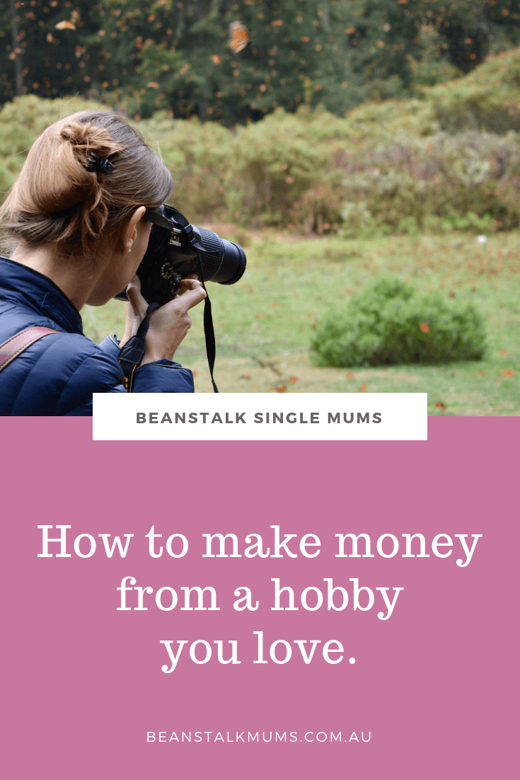 How to make money from a hobby you love | Beanstalk Mums Pinterest