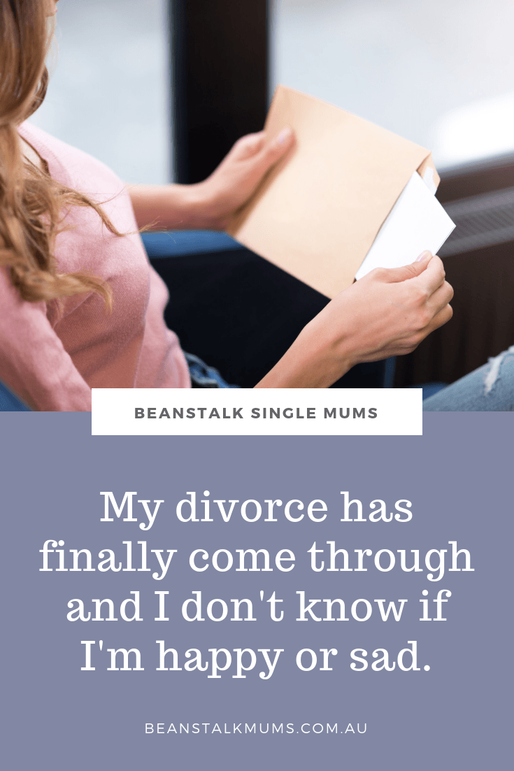 My divorce has finally come through and I don't know if I'm happy or sad