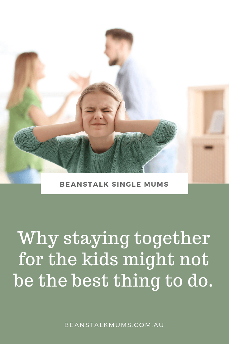 Why staying together for the kids may not be the best thing to do | Beanstalk Single Mums Pinterest