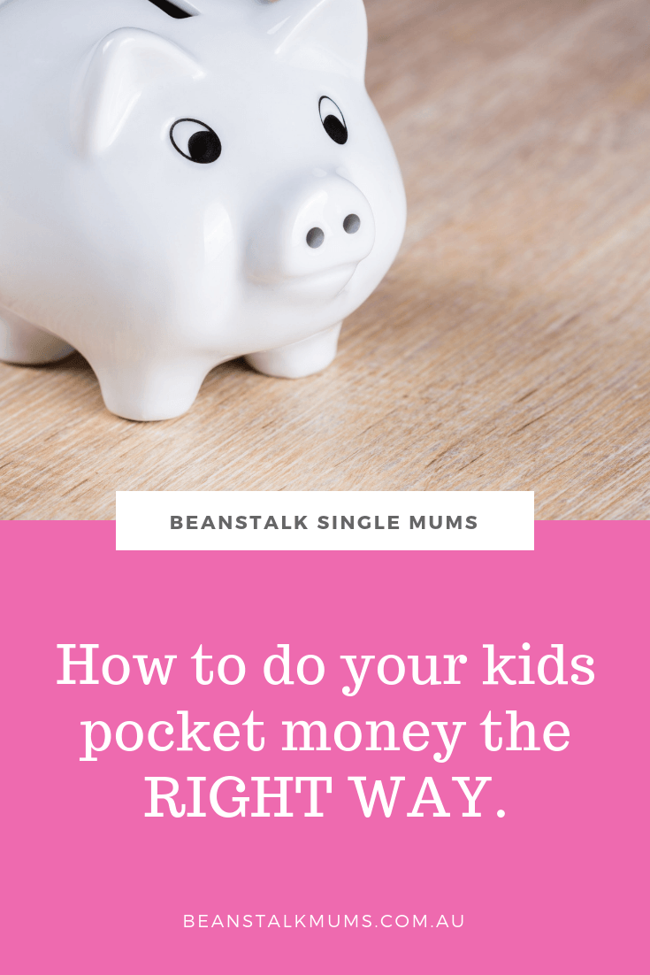 How to do pocket money for your kids the right way | Beanstalk Single Mums Pinterest