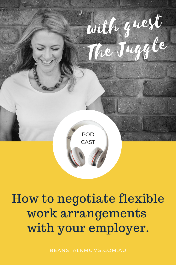 How to negotiate flexible work arrangements with your employer   Beanstalk Mums Podcast