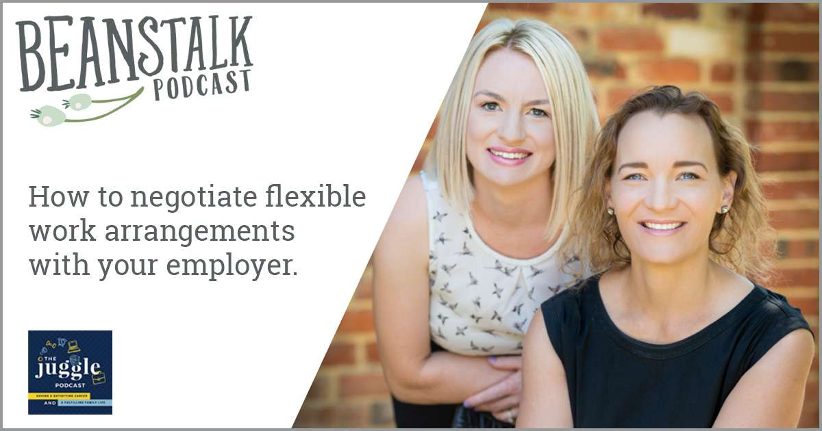 How to negotiate flexible work arrangements with your employer | Beanstalk Mums Podcast