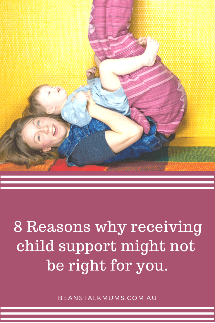 8 Reasons why receiving child support might not be right for you | Beanstalk Single Mums Pinterest