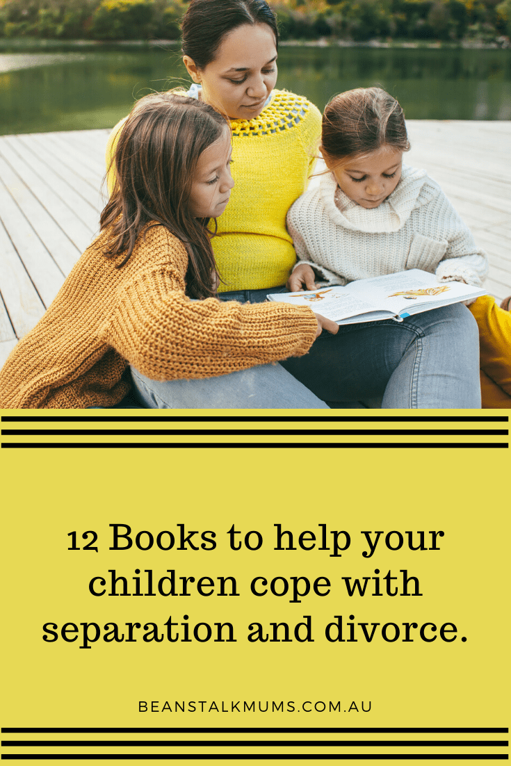 12 Books to help your children cope with separation and divorce | Beanstalk Mums Pinterest
