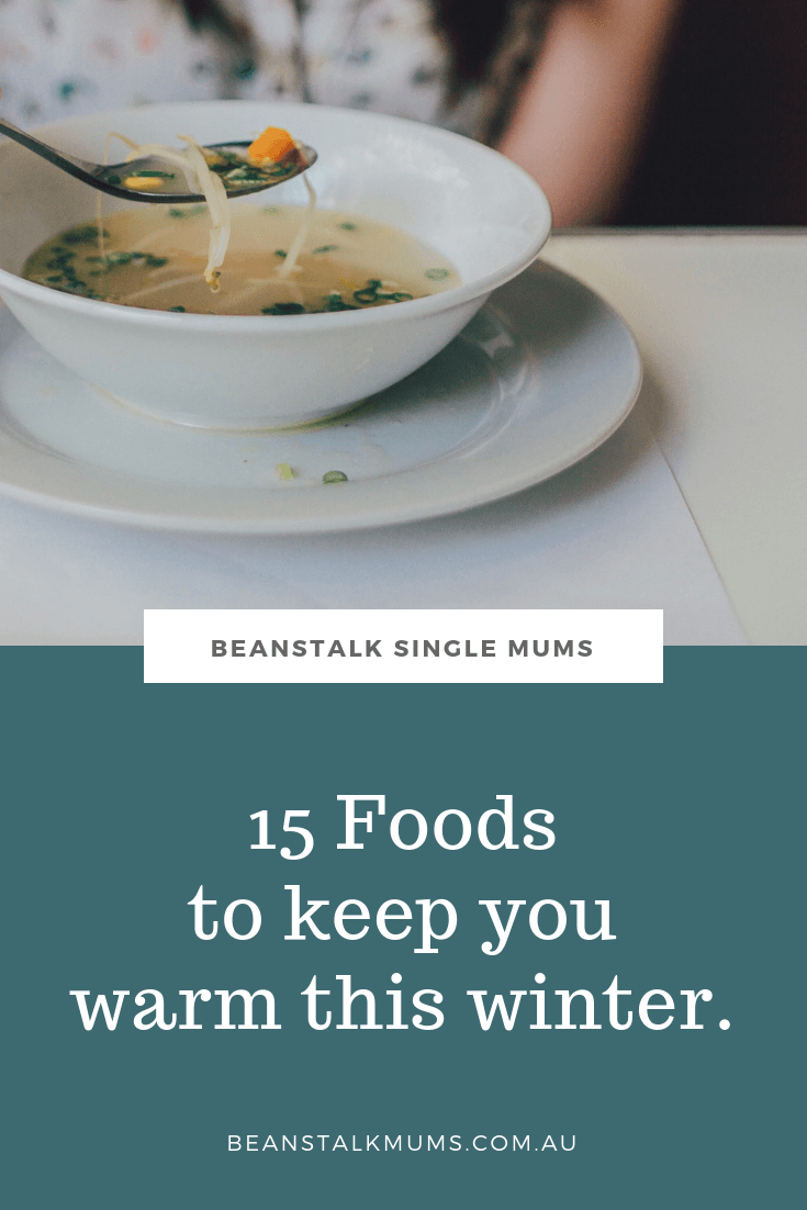15 Foods to keep you warm this winter | Beanstalk Mums Pinterest