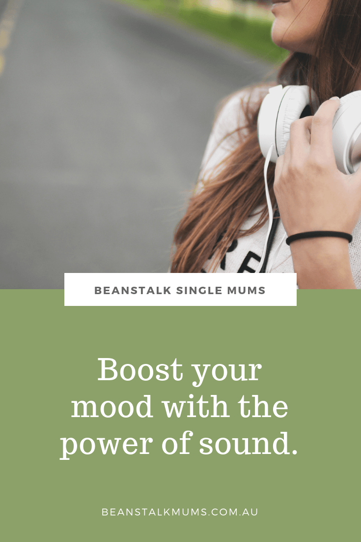 How to boost your mood with the power of sound | Beanstalk Single Mums Pinterest