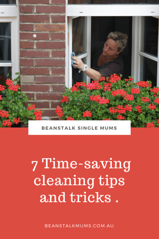 7 Time-saving cleaning tips and tricks | Beanstalk Mums Pinterest
