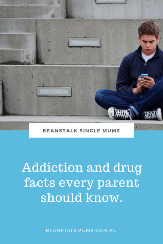 Addiction and drug facts every parent needs to know | Beanstalk Single Mums