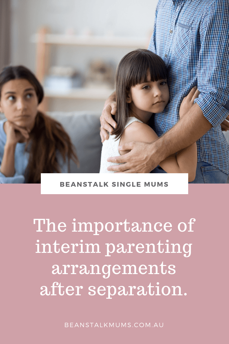 The importance of interim parenting arrangements after separation | Beanstalk Single Mums Pinterest