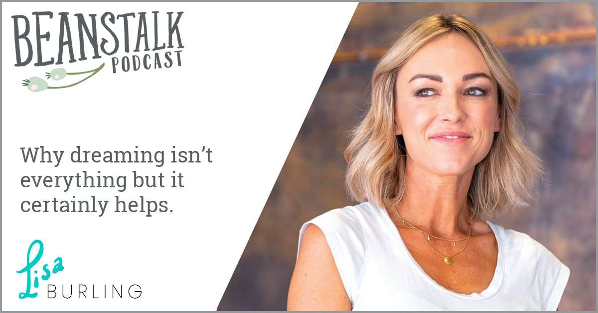Why dreaming isn't everything but it certainly helps | Beanstalk Mums Podcast