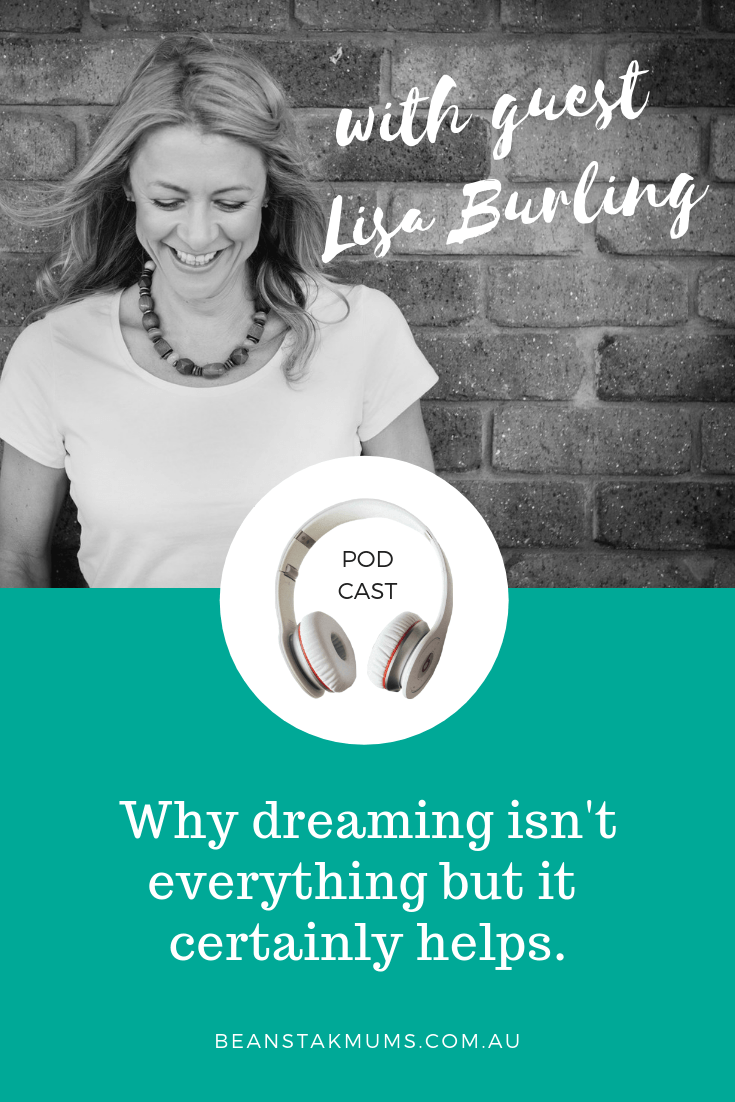 Why dreaming isn't everything but it certainly helps | Beanstalk Mums Podcast | Pinterest